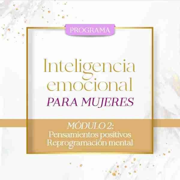 Inteligencia Emocional para mujeres. 2- Pensamientos Positivos