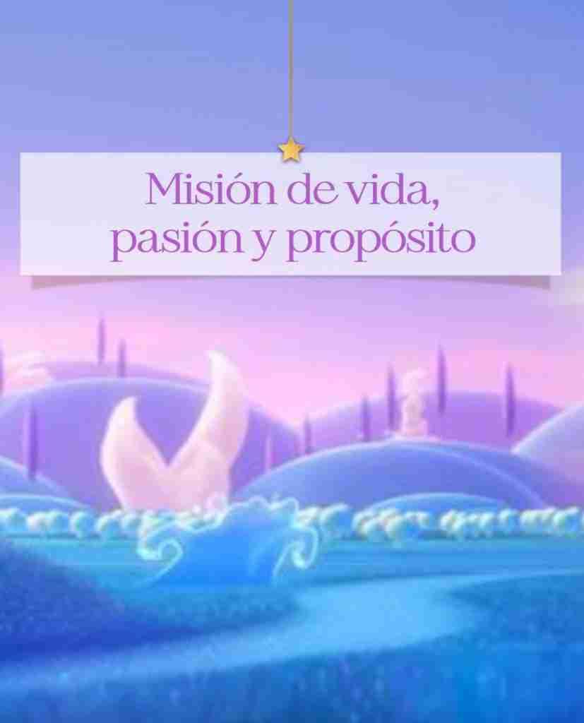 mision de vida pasión y proposito