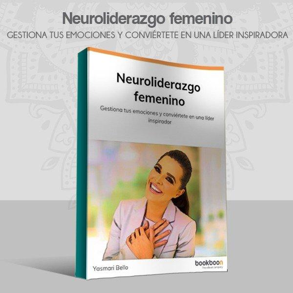 3 consejos para regular emociones bajo la tendencia de neuroliderazgo femenino
